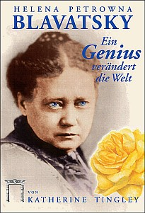 Katherine Tingley (Hrsg.): Helena Petrowna Blavatsky - Ein Genius verändert die Welt
